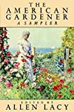 Lacy, Allen: The American Gardener: A Sampler