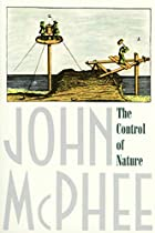 The Control of Nature by John McPhee