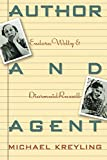 Kreyling, Michael: Author and Agent: Eudora Welty and Diarmuid Russell