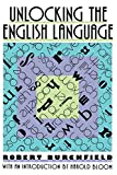 Burchfield, Robert: Unlocking the English Language
