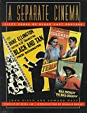 Kisch, John: A Separate Cinema: Fifty Years of Black-Cast Posters