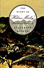 The Diary of Helena Morley by Elizabeth…