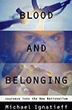 Blood and Belonging: Journeys into the New…