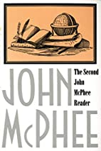 The Second John McPhee Reader by John McPhee