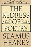Heaney, Seamus: The Redress of Poetry