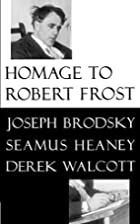 Homage to Robert Frost by Joseph Brodsky