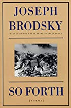 So Forth: Poems by Joseph Brodsky