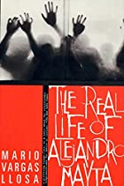 The Real Life of Alejandro Mayta by Mario…