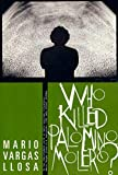 Vargas Llosa, Mario: Who Killed Palomino Molero?