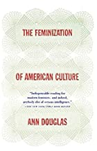 The Feminization of American Culture by Ann…