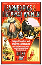 Learned Pigs and Fireproof Women by Ricky…