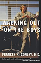 Walking Out On the Boys by Frances K. Conley