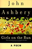 Ashbery, John: Girls on the Run: A Poem