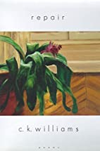 Repair: Poems by C. K. Williams