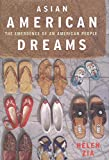 Zia, Helen: Asian American Dreams: The Emergence of an American People
