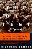 Nicholas Lemann: The Big Test: The Secret History of the American Meritocracy