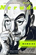 Memoirs by Pablo Neruda