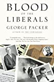 Packer, George: Blood of the Liberals