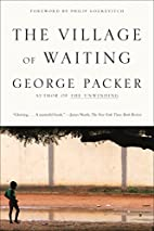 The Village of Waiting by George Packer