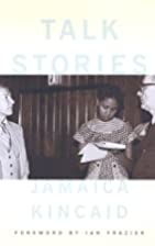 Talk Stories by Jamaica Kincaid