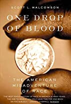 One Drop of Blood: The American Misadventure…