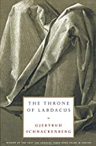 The Throne of Labdacus: A Poem by Gjertrud…