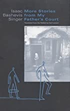 More Stories from My Father's Court by Isaac…