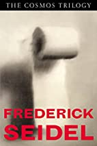 The Cosmos Trilogy by Frederick Seidel