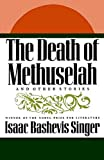 Singer, Isaac Bashevis: Death of Methuselah