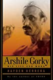 Herrera, Hayden: Arshile Gorky: His Life and Work