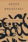 Grünbein, Durs: Ashes for Breakfast: Selected Poems