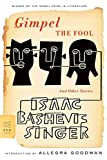 Singer, Isaac Bashevis: Gimpel the Fool: And Other Stories