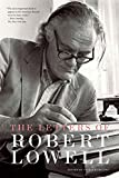 Lowell, Robert: The Letters of Robert Lowell