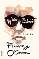 Wise Blood: A Novel by Flannery…