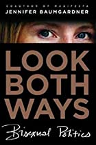 Look Both Ways: Bisexual Politics by…