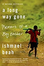 A Long Way Gone: Memoirs of a Boy Soldier by…