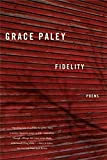 Paley, Grace: Fidelity: Poems
