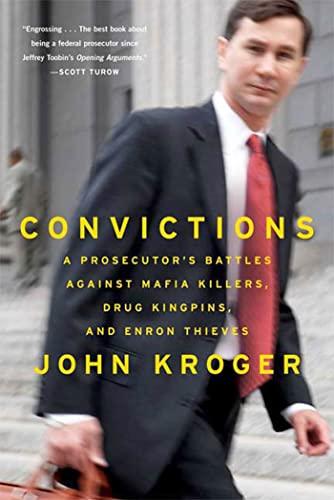 convictions-a-prosecutors-battles-against-mafia-killers-drug-kingpins-and-enron-thieves