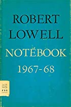 Notebook 1967-68 by Robert Lowell