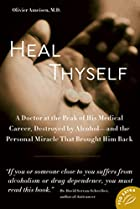 Heal Thyself: A Doctor at the Peak of His…
