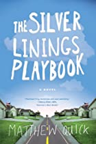 The Silver Linings Playbook: A Novel by…