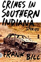 Crimes in Southern Indiana: Stories by Frank…