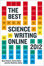 The Best Science Writing Online 2012 (Open…