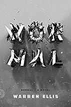 Normal: A Novel by Warren Ellis