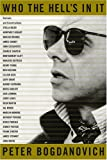 Bogdanovich, Peter: Who the Hell's in It: Portraits and Conversations