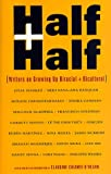 O'Hearn, Claudine C.: Half and Half : Writers on Growing up Biracial and Bicultural