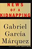 Garc&iacute;a M&aacute;rquez, Gabriel: News of a Kidnapping