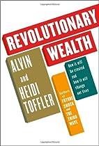 Revolutionary Wealth by Alvin Toffler
