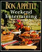 Weekend Entertaining by Bon Appetit Editors