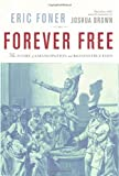 Eric Foner: Forever Free: The Story of Emancipation and Reconstruction